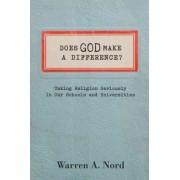 Does God Make a Difference? by Warren A. Nord