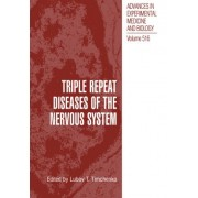 Triple Repeat Diseases of the Nervous Systems by Lubov T. Timchenko