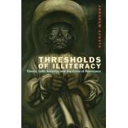 Thresholds of Illiteracy by Abraham Acosta