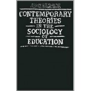 Contemporary Theories in the Sociology of Education by Jack Demaine