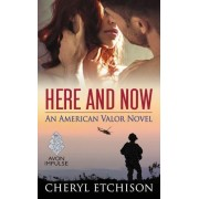 Here and Now: An American Valor Novel