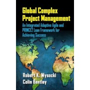 Global Complex Project Management by Robert K. Wysocki