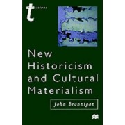 New Historicism and Cultural Materialism by John Brannigan