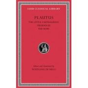 The Little Carthaginian. Pseudolus. The Rope: Volume IV by Titus Maccius Plautus