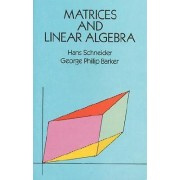 Matrices and Linear Algebra by Hans Schneider