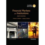 Financial Markets and Institutions: Global Edition by Frederic S. Mishkin