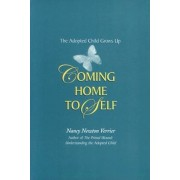 Coming Home to Self: The Adopted Child Grows Up, Paperback