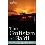 The Gulistan of Sa'di by Sheikh Muslih Shirazi