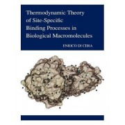 Thermodynamic Theory of Site-Specific Binding Processes in Biological Macromolecules by Enrico Di Cera