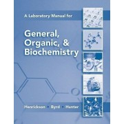 Lab Manual for General, Organic & Biochemistry by Charles Henrickson