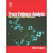 Trace Evidence Analysis by Max M. Houck