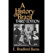 A History of Brazil by E. Bradford Burns