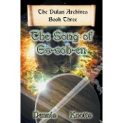 The Song of Es-Soh-En: Book Three of the Dulan Archives