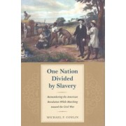 One Nation Divided by Slavery by Michael F. Conlin