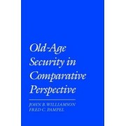 Old Age Security in Comparative Perspective by John B. Williamson