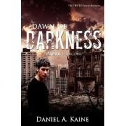 Dawn of Darkness by Daniel A Kaine