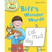Oxford Reading Tree Read with Biff, Chip, and Kipper: Phonics: Level 1: Biff's Wonder Words by Roderick Hunt