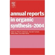 Annual Reports in Organic Synthesis: Volume 2004 by Phillip M. Weintraub