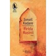 Firida rusinii - Ismail Kadare