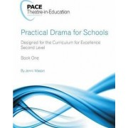 Practical Drama for Schools (Level 2 - Upper Primary) Book One by Jenni Mason