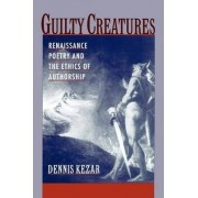 Guilty Creatures by Dennis Kezar