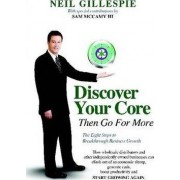 Discover Your Core, Then Go for More by Neil Gillespie