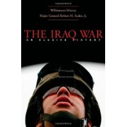 The Iraq War by Williamson Murray