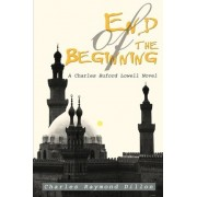 End of the Beginning by Charles Raymond Dillon
