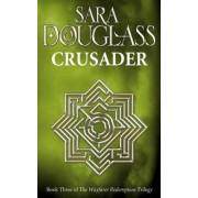 Crusader by Sara Douglass