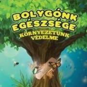Bolygonk Egeszsege protectia mediului. Sanatatea planetei - Prima mea enciclopedie