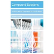 Compound Solutions: Pharmaceutical Alternatives for Global Health