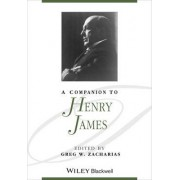 A Companion to Henry James by Greg W. Zacharias