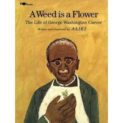 A Weed Is a Flower by Aliki