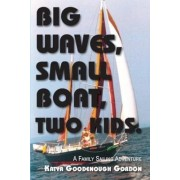 Big Waves, Small Boat, Two Kids by Katya Goodenough Gordon