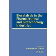 Biocatalysis in the Pharmaceutical and Biotechnology Industries by Ramesh N. Patel