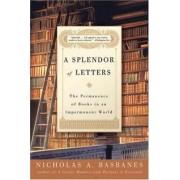 A Splendor of Letters by Nicholas A. Basbanes
