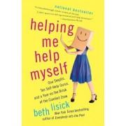 Helping Me Help Myself by Beth Lisick