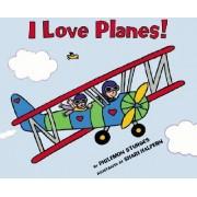 I Love Planes! by Philemon Sturges