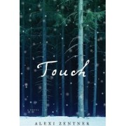 Touch by Alexi Zentner