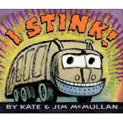 I Stink by Kate McMullan