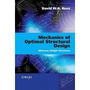 Mechanics of Optimal Structural Design by David W. A. Rees