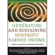 Generating and Sustaining Nonprofit Earned Income by Sharon M. Oster