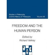 Freedom and the Human Person by Richard L. Velkley