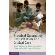 Practical Emergency Resuscitation and Critical Care by Kaushal H. Shah