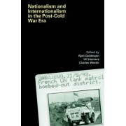 Nationalism and Internationalism in the Post-Cold War Era by Kjell Goldmann