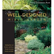 The Well-Designed Mixed Garden by Tracy DiSabato-Aust