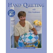 Hand Quilting with Alex Anderson by Alex Anderson