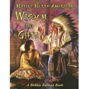 Native North American Wisdom and Gifts by Niki Walker