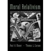 Moral Relativism by Paul K. Moser