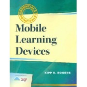 Mobile Learning Devices by Kipp D Rogers
